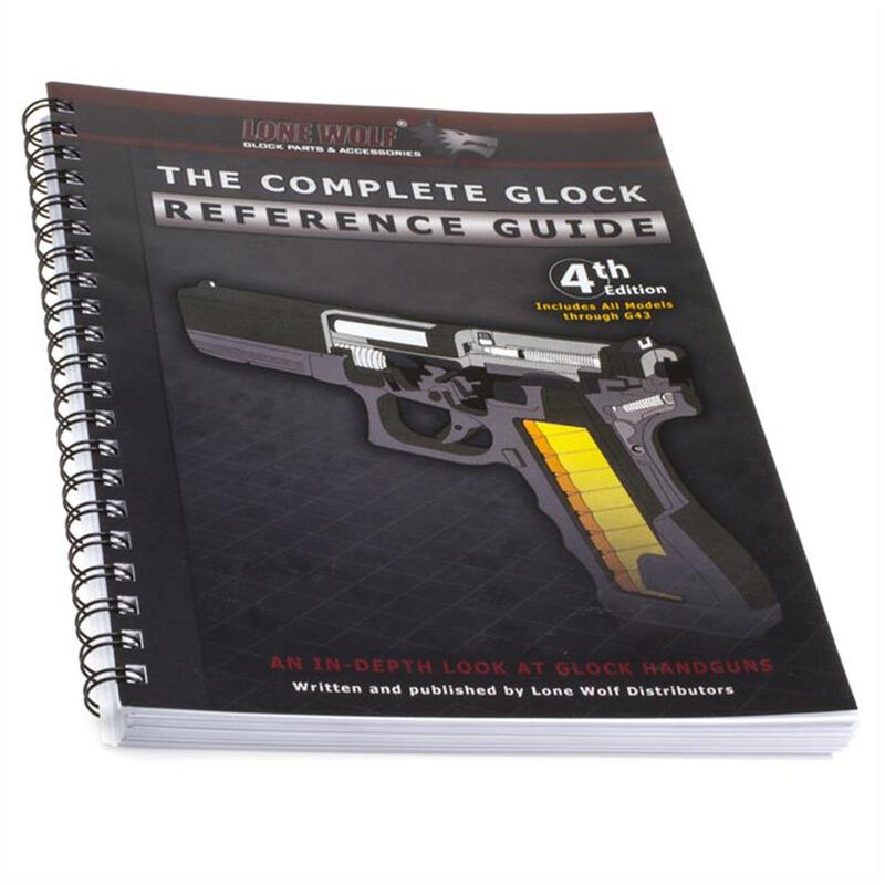 Lone Wolf Complete Glock Reference Guide 4th Edition BOO-CGRG