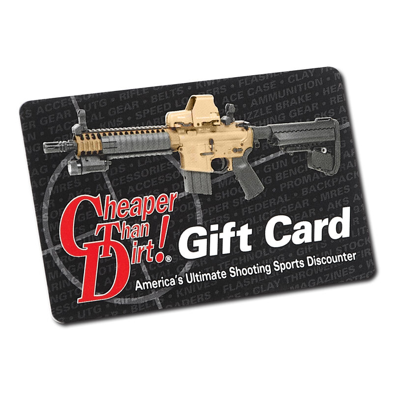 Cheaper Than Dirt! Gift Cards, Perfect for Firearms, Ammunition, Gun Parts  and Accessories and More