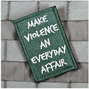 Violent Little Machine Shop Everyday Violence Morale Patch Green and White
