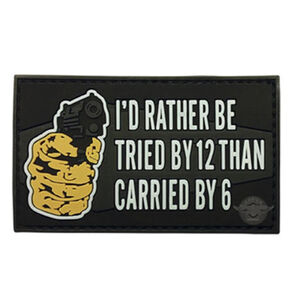 5ive Star Gear PVC Morale Patch Rather Be Tried By 12
