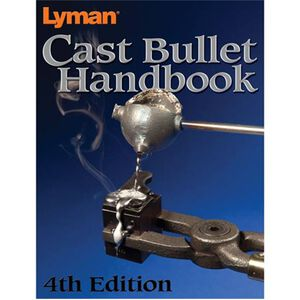Lyman Cast Bullet Handbook 4th Edition Soft Cover 320 Pages 9817004